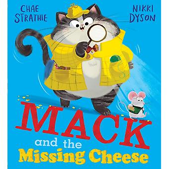 Mack and the Missing Cheese by Chae Strathie