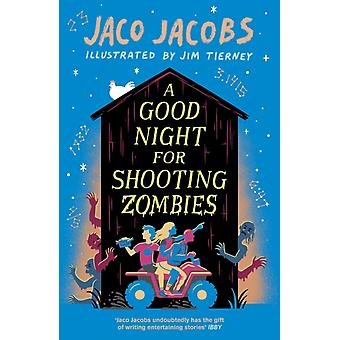 Good Night for Shooting Zombies by Jaco Jacobs