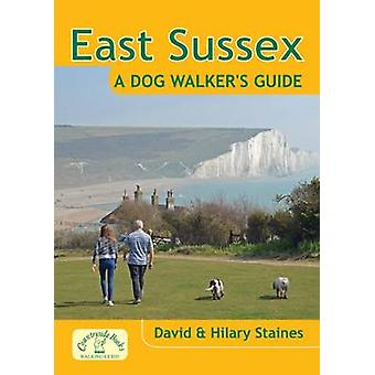 East Sussex a Dog Walkers Guide by David Staines