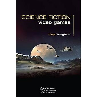 Science Fiction Video Games by Neal Roger Tringham - 9781482203882 Bo