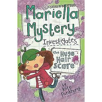Mariella Mystery Investigates the Huge Hair Scare by Kate Pankhurst -