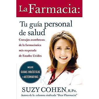 La Farmacia Tu Guia Personal de Salud Consejos Asombrosos de la Farmaceutica Mas Respetada de Estados Unidos  The 24Hour Pharmacist by Cohen & Suzy