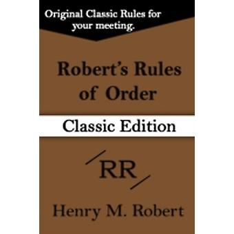 Roberts Rules of Order Classic Edition by Robert & Henry & M