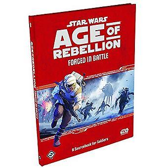 Star Wars âge de la rébellion forgé dans la bataille un Sourcebook pour les soldats livre
