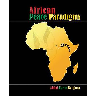 African Peace Paradigms by Bangura