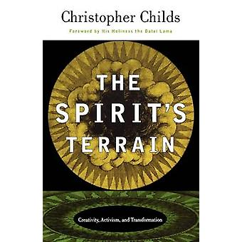 The Spirits Terrain Creativity Activism and Transformation by Childs & Christopher
