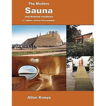 The Modern Sauna  and Related Facilities by Konya & Allan