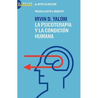 Irvin D. Yalom La Psicoterapia y La Condicin Humana by Josselson & Ruthellen