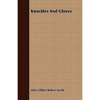Knuckles and Gloves by Lynch & John Gilbert Bohun