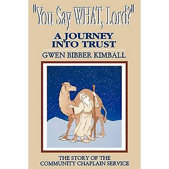 You Say What Lord by Kimball & Gwen Bibber