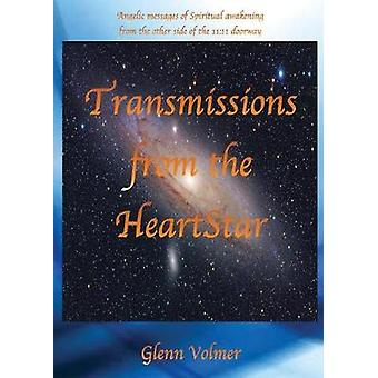 Transmissions from the HeartStar by Volmer & Glenn
