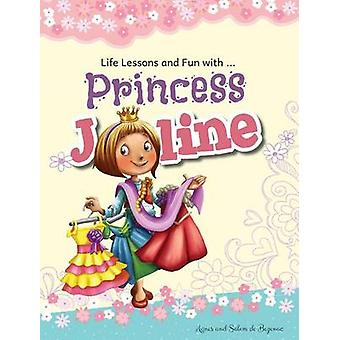 Princess Joline Life Lessons and Fun with Princes Joline by de Bezenac & Agnes