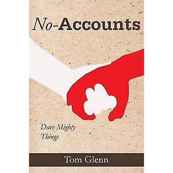 NoAccounts Dare Mighty Things by Glenn & Tom