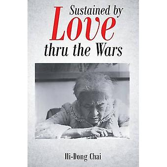 Sustained by Love thru the Wars by Chai & HiDong