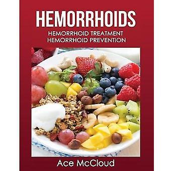 Hemorrhoids Hemorrhoid Treatment Hemorrhoid Prevention by McCloud & Ace