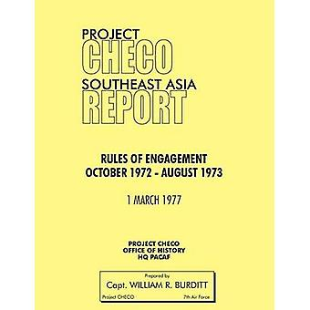 Project Checo Southeast Asia Study Rules of Engagement October 1972  August 1973 by Burditt & William R.