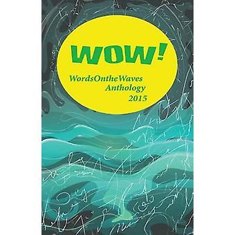 WOW Anthology 2015 by Prizewinners & WOW Award