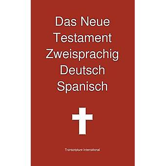 Das Neue Testament Zweisprachig Deutsch  Spanisch by Transcripture International