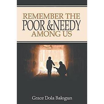 Remember The Poor  Needy Among Us by Balogun & Grace Dola