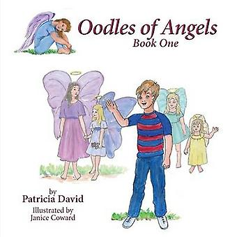 Oodles of Angels Book One by David & Patricia