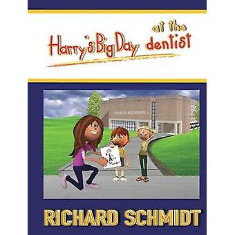 Harrys Big Day at the dentist by Schmidt & Richard E
