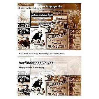 Verfhrer des Volkes Propaganda im 2. Weltkrieg by Nette & Nicole
