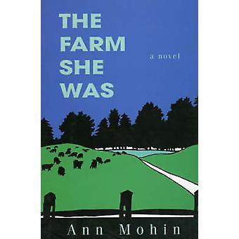 The Farm She Was by Mohin & Ann