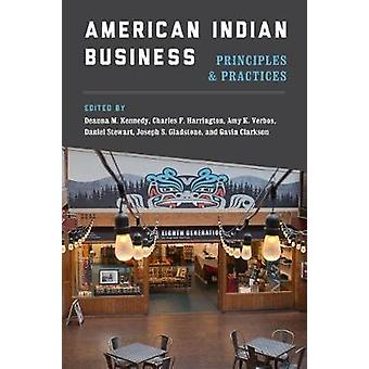 American Indian Business - Principles and Practices by Deanna M. Kenne