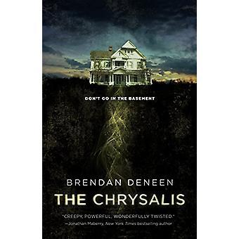 Die Chrysalis von Brendan Deneen - 9780765395559 Buch