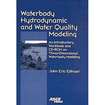 Waterbody Hydrodynamic and Water Quality Modeling - An Introductory Wo