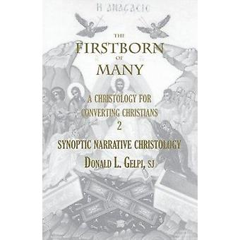 The Firstborn of Many - Vol 2 - Synoptic Narrative Christology by Donal
