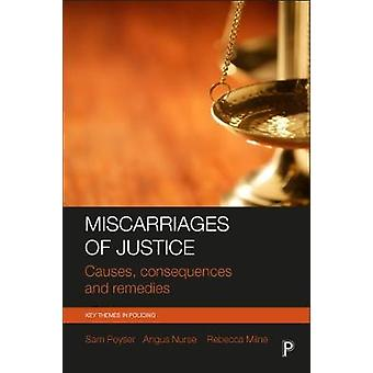 Miscarriages of justice - Causes - consequences and remedies by Sam Po
