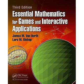 Essential Mathematics for Games and Interactive Applications (3rd Rev