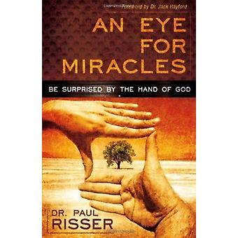 An Eye for Miracles by Paul Risser - 9781616381912 Book