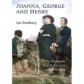 Joanna - George and Henry - A Pre-Raphaelite Tale of Art - Love and F