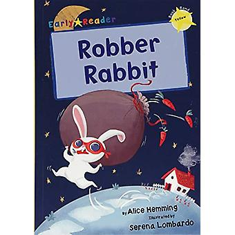 Robber Rabbit (Yellow Early Reader) by Alice Hemming - 9781848863668
