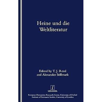 Heine Und Die Weltliteratur by T. J. Reed - Alexander Stillmark - 978