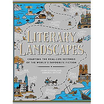 Literary Landscapes - Charting the Real-Life Settings of the World's F