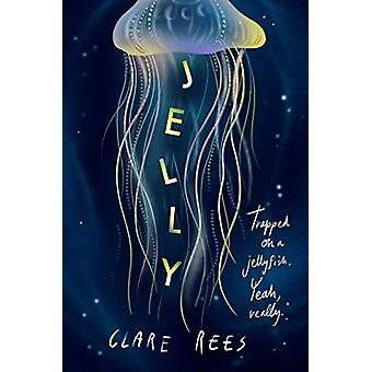 Jelly by Clare Rees - 9781912626298 Book