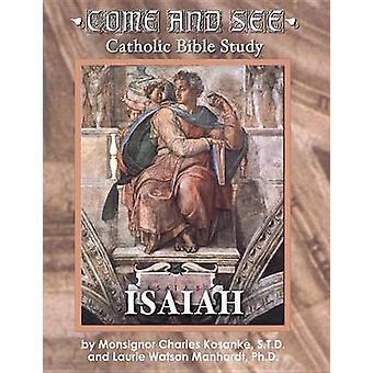 Come & See Catholic Bible Study - Isaiah by Monsignor Charles Kosa