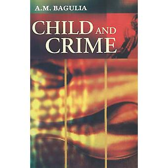 Child and Crime by A. M. Bagulia - 9788190309844 Book