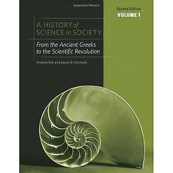 A History of Science in Society, Volume 1