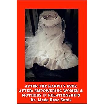 After the Happily Ever After - Empowering Women & Mothers in Relat