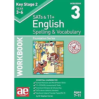 KS2 Spelling & Vocabulary Workbook 3 - Foundation Level by Dr Step