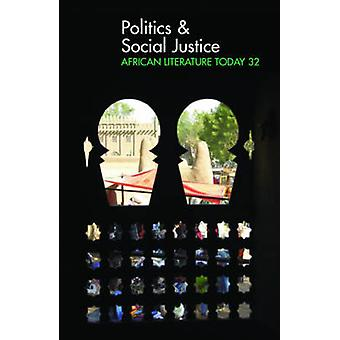 ALT 32 Politics & Social Justice - African Literature Today by Ern