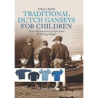 Ganseys hollandais traditionnels pour enfants - Plus de 40 chandails à tricoter de