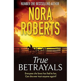 True Betrayals by Roberts & Nora