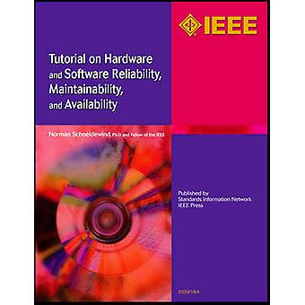 Tutorial on Hardware and Software Reliability Maintainability and Availability