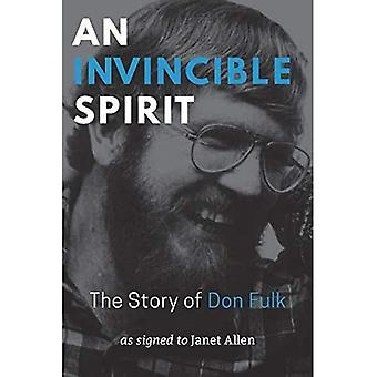 An Invincible Spirit - The� Story of Don Fulk, As signed to Janet Allen