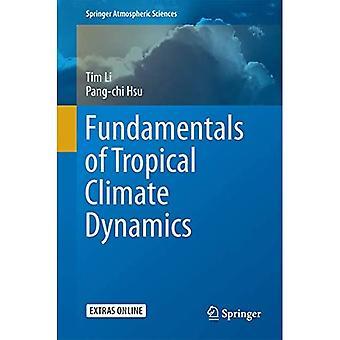 Fundamentals of Tropical Climate Dynamics